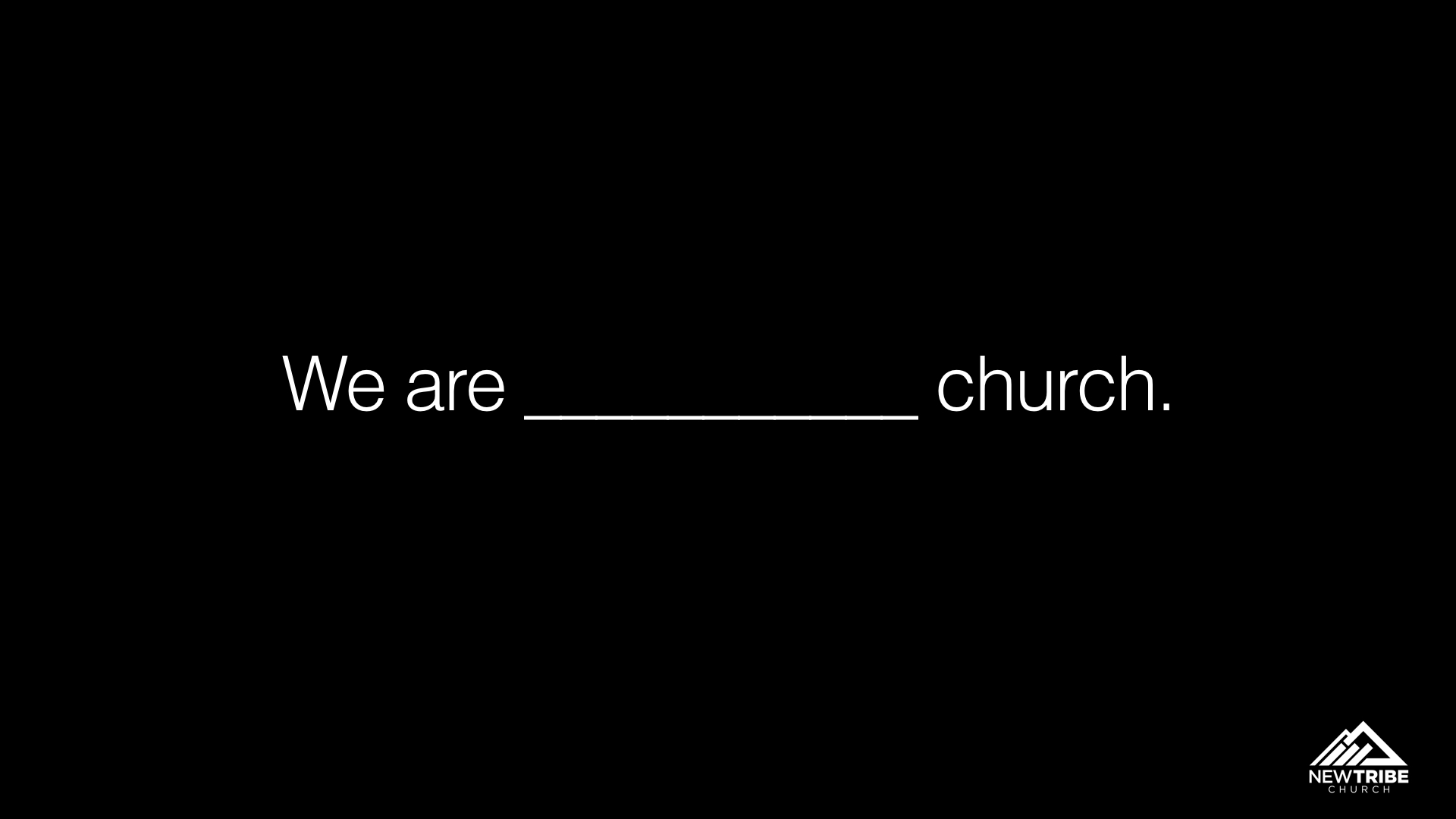 We Are _______Church